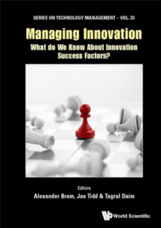 Managing Innovation – What Do We Know About Innovation Success Factors?